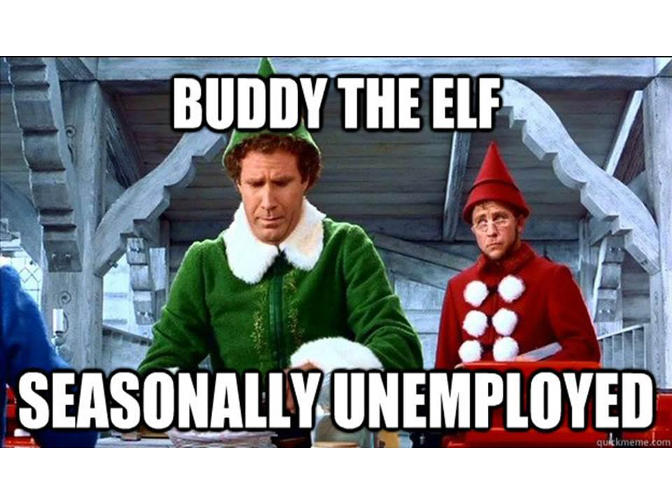 Funny Christmas Movie Meme : Christmas in july is an elf stimulus package? economics memes